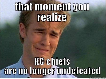Talk shit, get hit! - THAT MOMENT YOU REALIZE KC CHIEFS ARE NO LONGER UNDEFEATED 1990s Problems