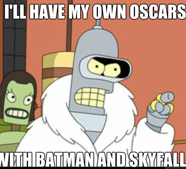 I'll have my own oscars with batman and skyfall Caption 3 goes here