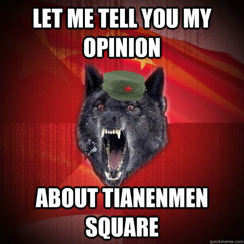 Let me tell you my opinion About tianenmen square