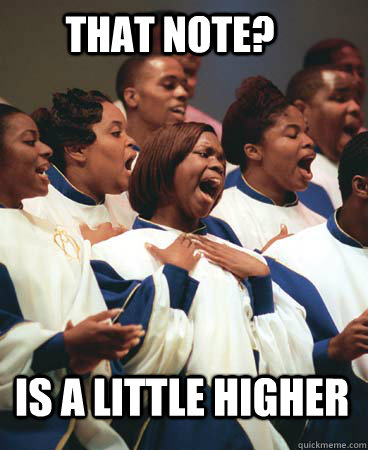 That note? is a little higher  Choir Meme