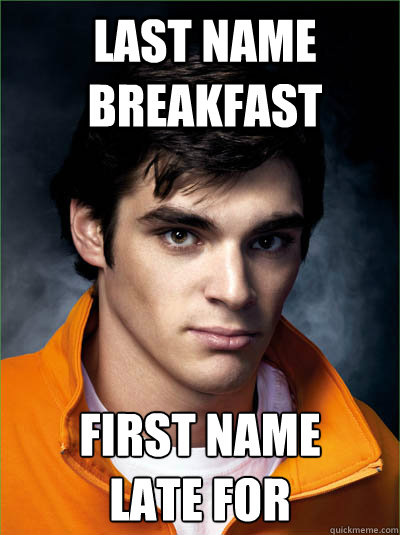 last name breakfast first name  late for - last name breakfast first name  late for  Walt Jr