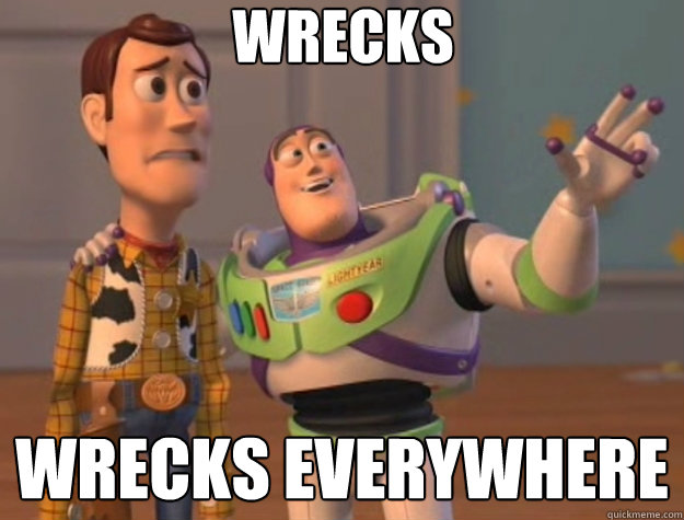 WRECKS WRECKS everywhere - WRECKS WRECKS everywhere  Toy Story