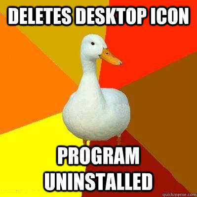 Deletes Desktop Icon Program uninstalled  Tech Impaired Duck