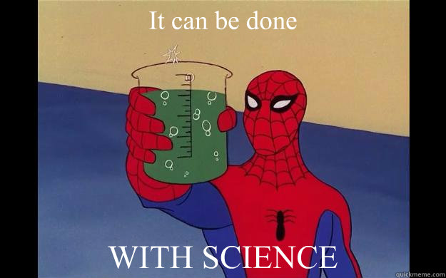 It can be done WITH SCIENCE - It can be done WITH SCIENCE  Spider-Man 60s