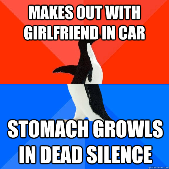 Makes out with girlfriend in car stomach growls in dead silence - Makes out with girlfriend in car stomach growls in dead silence  Socially Awesome Awkward Penguin
