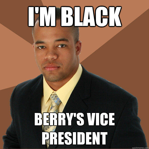 I'm Black Berry's Vice President - I'm Black Berry's Vice President  Successful Black Man