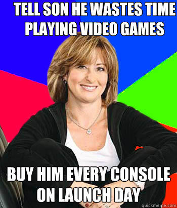 Tell son he wastes time playing video games Buy him every console on launch day - Tell son he wastes time playing video games Buy him every console on launch day  Sheltering Suburban Mom