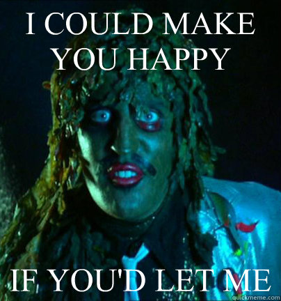I COULD MAKE YOU HAPPY IF YOU'D LET ME  Old gregg