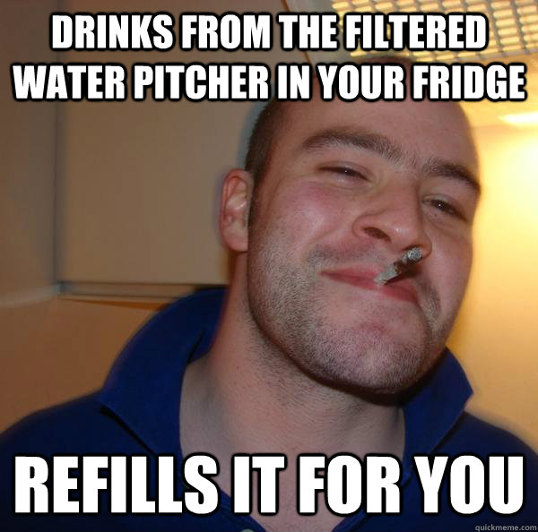 drinks from the filtered water pitcher in your fridge refills it for you - drinks from the filtered water pitcher in your fridge refills it for you  Misc