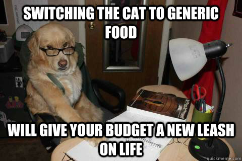 switching the cat to generic food will give your budget a new leash on life - switching the cat to generic food will give your budget a new leash on life  Misc