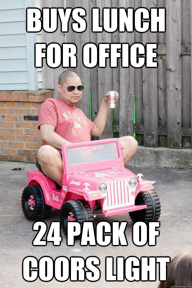 Buys Lunch For Office 24 Pack Of Coors Light Drunk Dad Quickmeme