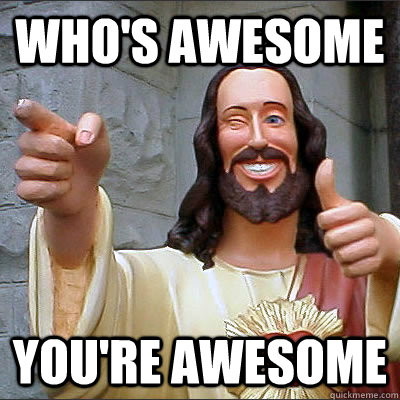 Who's Awesome You're Awesome