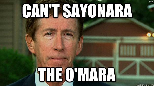 Can't SAyonara The O'mara