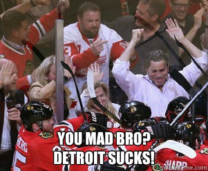 You mad bro? Detroit Sucks! - You mad bro? Detroit Sucks!  Detroit Sucks