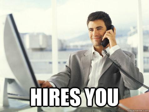 Hires you