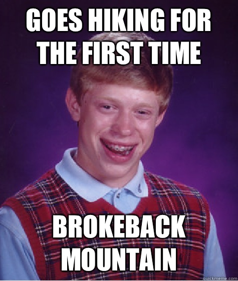 Goes hiking for the first time Brokeback Mountain - Bad ...