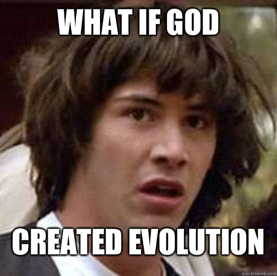 What if god Created evolution