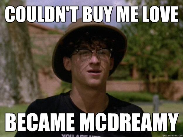Couldnt Buy Me Love Became Mcdreamy Mcdreamy Quickmeme