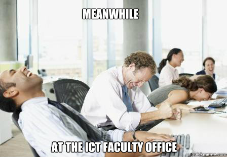 meanwhile at the ict faculty office