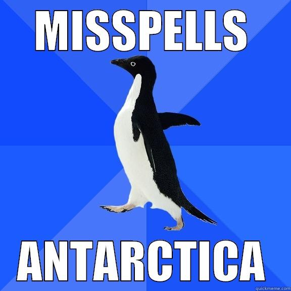MISSPELLS ANTARCTICA Socially Awkward Penguin