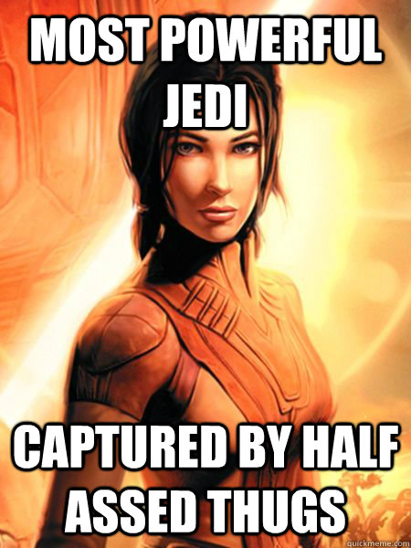 most powerful jedi captured by half assed thugs