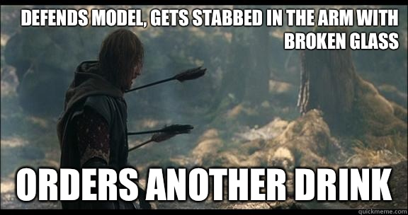 Defends model, gets stabbed in the arm with broken glass  orders another drink - Defends model, gets stabbed in the arm with broken glass  orders another drink  Better Kill Sean Bean