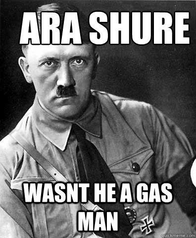 Ara Shure Wasnt he a gas man