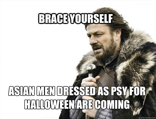 BRACE YOURSELF Asian men dressed as PSY for Halloween are coming