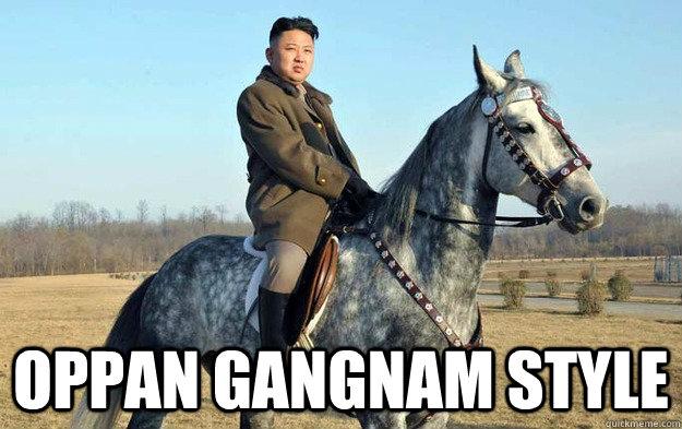 Oppan Gangnam Style  -  Oppan Gangnam Style   Kim Jong-Uns greatest hit