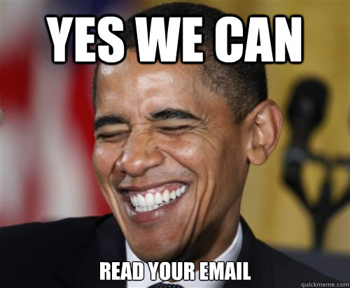 Funny Meme Yes : Yes we can read your email scumbag obama quickmeme