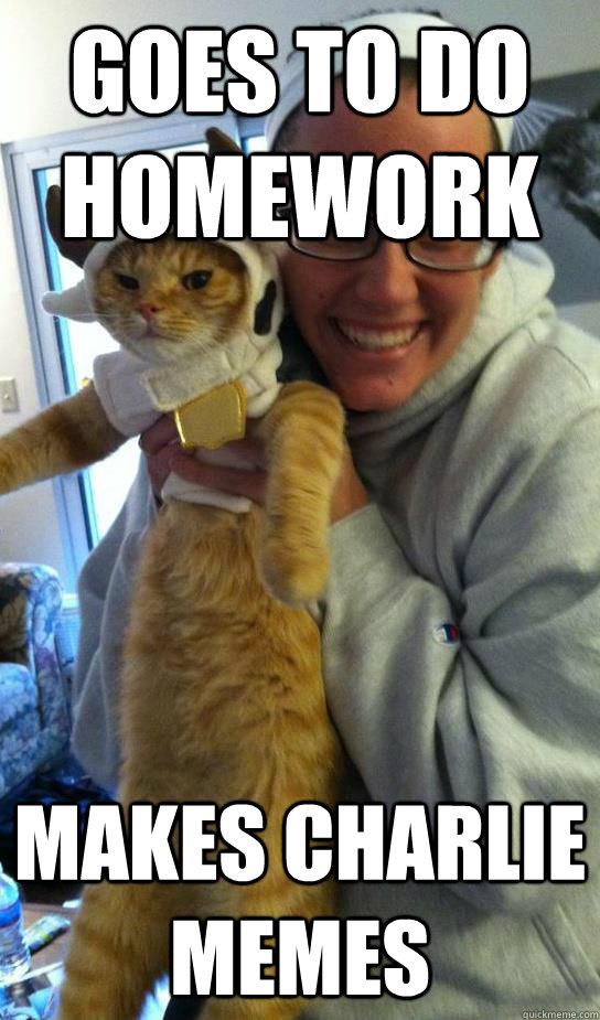 goes to do homework Makes charlie memes