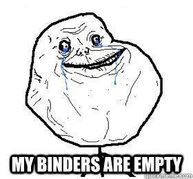my binders are empty