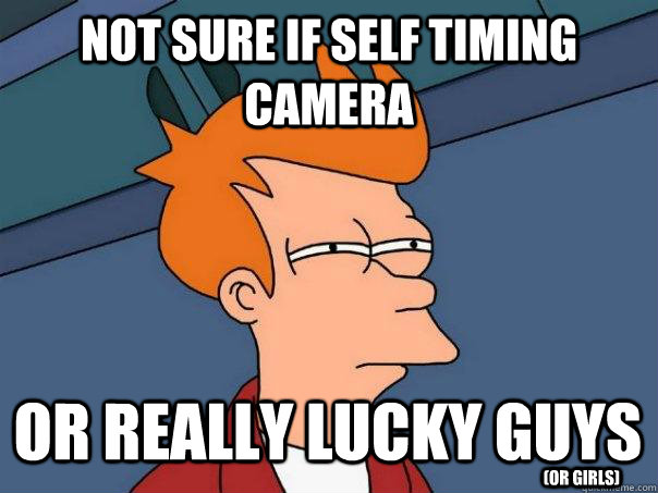Not sure if self timing camera or really lucky guys  (or girls) - Not sure if self timing camera or really lucky guys  (or girls)  Futurama Fry