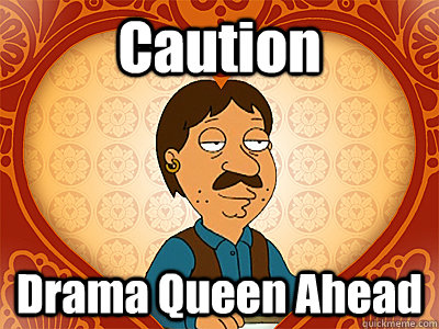 Caution Drama Queen Ahead