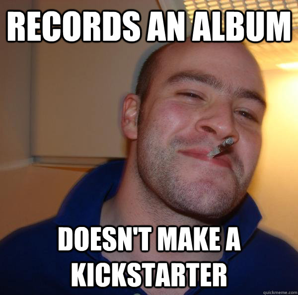records an album doesn't make a kickstarter - records an album doesn't make a kickstarter  Misc