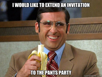 I would like to extend an invitation to the pants party Brick – Invitation to the Pants Party