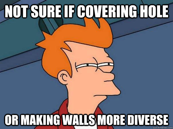 Not sure if covering hole Or making walls more diverse - Not sure if covering hole Or making walls more diverse  Futurama Fry