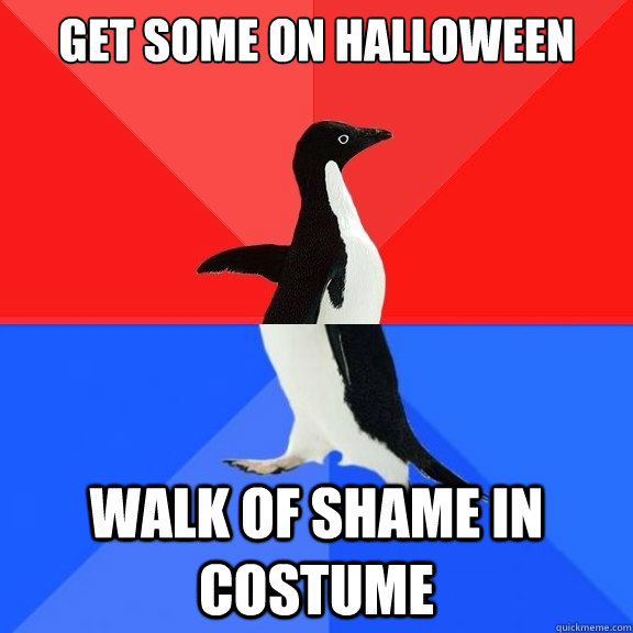 Get some on halloween walk of shame in costume - Get some on halloween walk of shame in costume  Socially Awksome Penguin