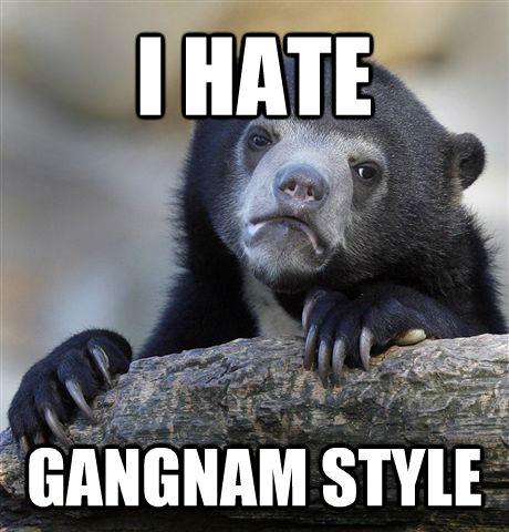 I HATE GANGNAM STYLE - I HATE GANGNAM STYLE  untitled meme