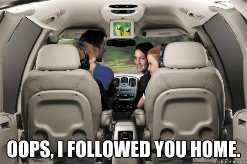 bc4e3d847257fa72b2157a3abd69393ab032d5fd1bcea9ce8a8407bee458cf4c oops, i followed you home tailgating minivan quickmeme