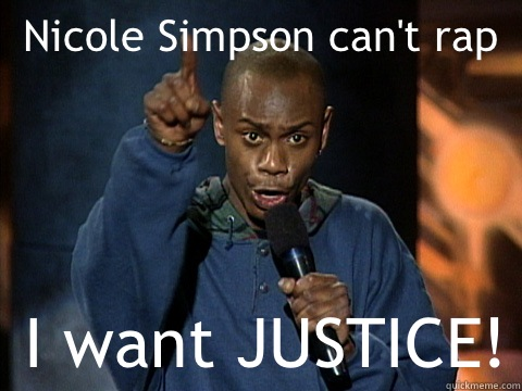 Nicole Simpson can't rap I want JUSTICE!  Dave Chappelle Juice