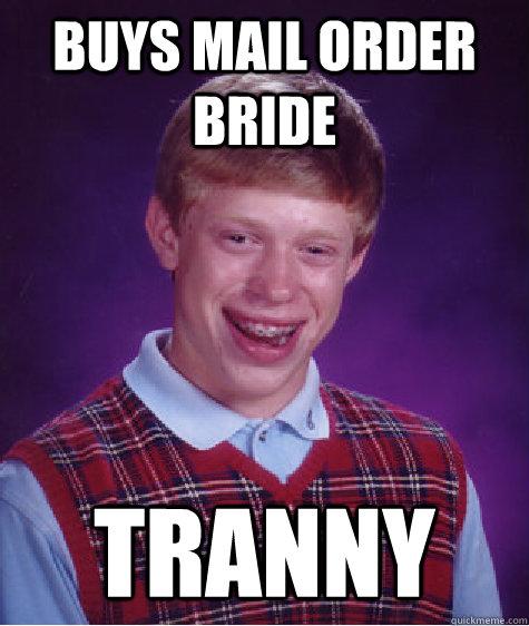 Mail order tranny bride