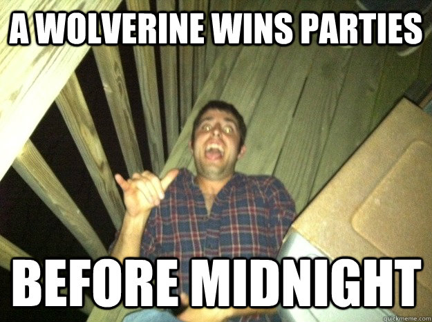 A wolverine wins parties  before midnight