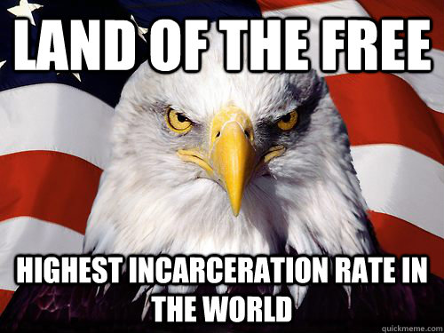 land of the free highest incarceration rate in the world