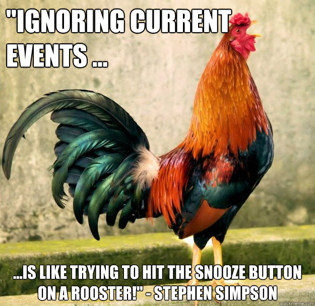 bca4058700356f3f1342dd59804864428d4e33c5fca03adfdca6dec556ef8a3d crowing rooster memes quickmeme,Funny Memes Of Current Events