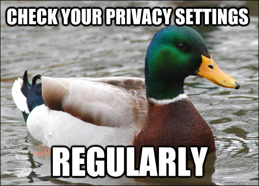 check your privacy settings regularly - check your privacy settings regularly  Actual Advice Mallard