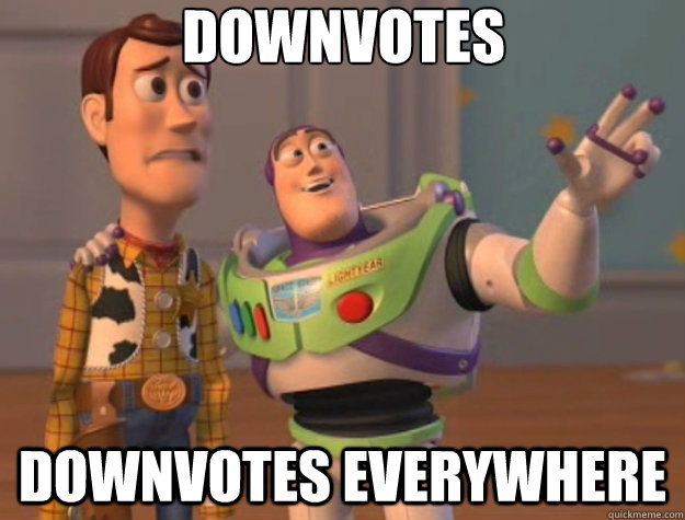downvotes downvotes everywhere  - downvotes downvotes everywhere   Toy Story