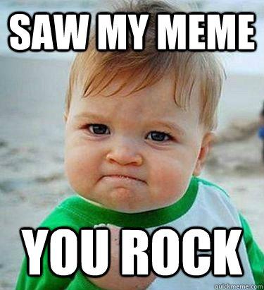 Saw my meme you rock - Saw my meme you rock  Victory Baby