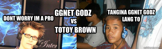 GGnet godz vs totoy brown tangina ggnet godz lang to Dont worry Im A Pro - GGnet godz vs totoy brown tangina ggnet godz lang to Dont worry Im A Pro  Misc