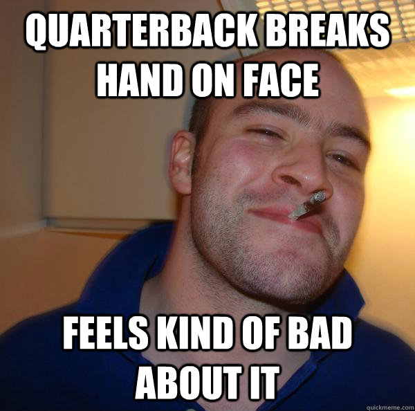 Quarterback breaks hand on face Feels kind of bad about it - Quarterback breaks hand on face Feels kind of bad about it  Misc